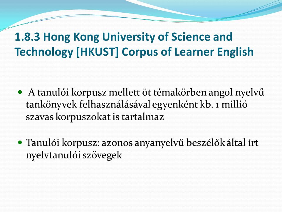 1.8.3 Hong Kong University of Science and Technology [HKUST] Corpus of Learner English